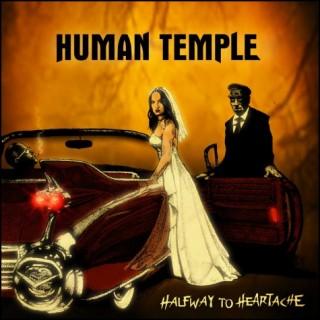 "Human Temple ""Halfway To Heartache"""
